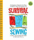 Survival Sewing Emergency Fixes for the Rips Snags & Tears of Everyday Life