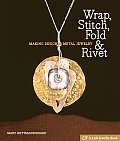 Wrap Stitch Fold & Rivet Making Designer Metal Jewelry