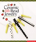 Ceramic Bead Jewelry: 30 Fired & Inspired Projects Cover