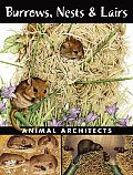 Burrows Nests & Lairs Animal Architects