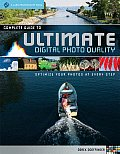 Complete Guide to Ultimate Digital Photo Quality Optimize Your Photos at Every Step