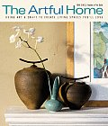 The Artful Home: Using Art & Craft to Create Living Spaces You'll Love