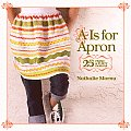 A Is for Apron 25 Fresh & Flirty Designs