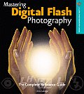 Mastering Digital Flash Photography: The Complete Reference Guide (Lark Photography Book)