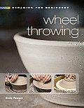 Ceramics For Beginners Wheel Throwing