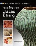 Ceramics for Beginners Surfaces Glazes & Firing