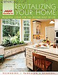 AARP Guide to Revitalizing Your Home: Beautiful Living for the Second Half of Life (AARP Guide To...)