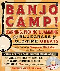 Banjo Camp Learning Picking & Jamming with Bluegrass & Old Time Greats with CD