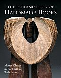 Penland Book of Handmade Books Master Classes in Bookmaking Techniques