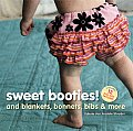 Sweet Booties & Blankets Bonnets Bibs & More With Patterns