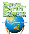 Save the Earth Science Experiments Science Fair Projects for Eco Kids