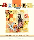 Scraps: An Inspirational Field Guide to Collage Cover