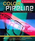 Color Pipeline Revolutionary Paths to Controlling Digital Color