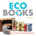 Eco Books Inventive Projects from the Recycling Bin