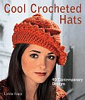 Cool Crocheted Hats: 40 Contemporary Designs Cover