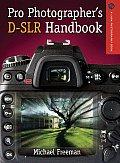 Pro Photographers D SLR Handbook