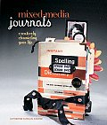 Mixed Media Journals Creatively Chronicling Your Life