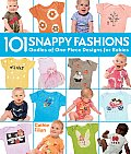 101 Snappy Fashions Oodles of One Piece Designs for Babies