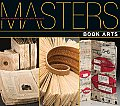 Masters Book Arts Major Works by Leading Artists