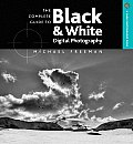 Complete Guide To Black & White Digital Photog