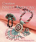 Creative Native American Beading:...