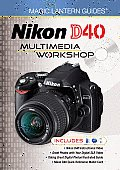 Nikon D40 Multimedia Workshop [With 2 DVDs]