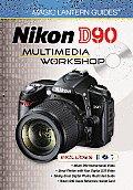 Nikon D90 Multimedia Workshop [With 2 DVDs]