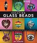 Creating Glass Beads A New Workshop to Expand Your Beginner Skills & Develop Your Artistic Voice