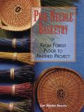 Pine Needle Basketry: From Forest Floor to Finished Project Cover