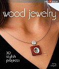 Wood Jewelry: 30 Stylish Projects (Lark Jewelry Book)