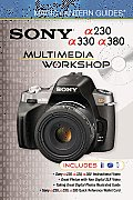 Magic Lantern Guides: Sony A230/A330/A380 Multimedia Workshop (Magic Lantern Guides)