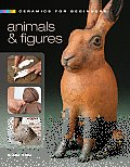 Ceramics for Beginners Animals & Figures
