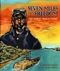 Seven Miles to Freedom: The Robert Smalls Story