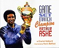 Game, Set, Match, Champion Arthur Ashe