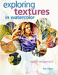 Exploring Textures in Watercolor: A Hands-On Approach