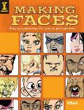 Making Faces Drawing Expressions for Comics & Cartoons
