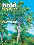 Bold Strokes: Dynamic Brushwork in Oils and Acrylics Cover