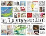 An Illustrated Life: Drawing Inspiration from the Private Sketchbooks of Artists, Illustrators and Designers Cover
