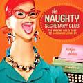 Naughty Secretary Club The Working Girls Guide to Handmade Jewelry