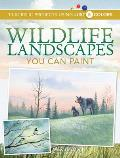 Wildlife Landscapes You Can Paint: 10 Acrylic Projects Using Just 5 Colors