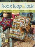 Hook, Loop & Lock: Create Fun and Easy Locker Hooked Projects