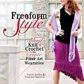 Freeform Style Blend Knit & Crochet to Create Fiber Art Wearables