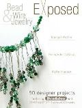 Bead & Wire Jewelry Exposed 50 Designer Projects Featuring Beadalon & Swarovski
