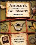 Amulets & Talismans Simple Techniques for Creating Meaningful Jewelry