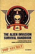 Alien Invasion Survival Handbook A Defense Manual for the Coming Extraterrestrial Apocalypse