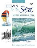 Down by the Sea with Brush & Pen: Draw and Paint Beautiful Coastal Scenes