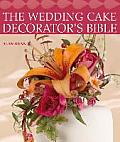 Wedding Cake Decorators Bible A Resource of Mix & Match Designs & Embellishments