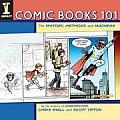 Comic Books 101 The History Methods & Madness
