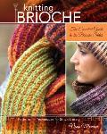 Knitting Brioche The Essential Guide to the Brioche Stitch