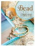 A Bead in Time: 35 Jewelry Projects Inspired by Slices of Life